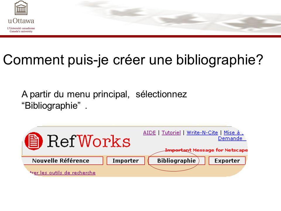 Comment puis-je créer une bibliographie? A partir du menu principal, sélectionnez Bibliographie.
