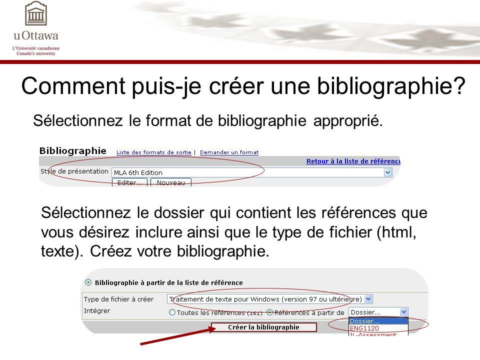 Comment puis-je créer une bibliographie? Sélectionnez le format de bibliographie approprié. Sélectionnez le dossier qui contient les références que vo