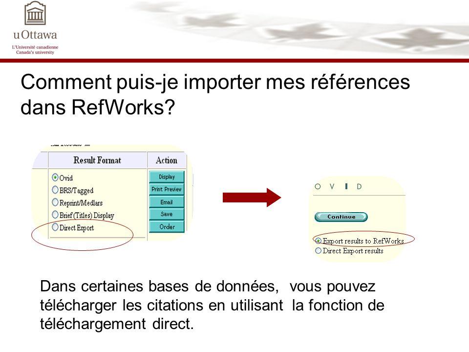 Comment puis-je importer mes références dans RefWorks? Dans certaines bases de données, vous pouvez télécharger les citations en utilisant la fonction