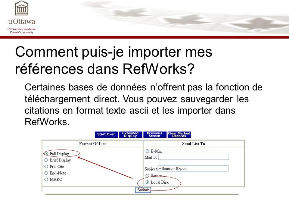 Comment puis-je importer mes références dans RefWorks? Certaines bases de données noffrent pas la fonction de téléchargement direct. Vous pouvez sauve