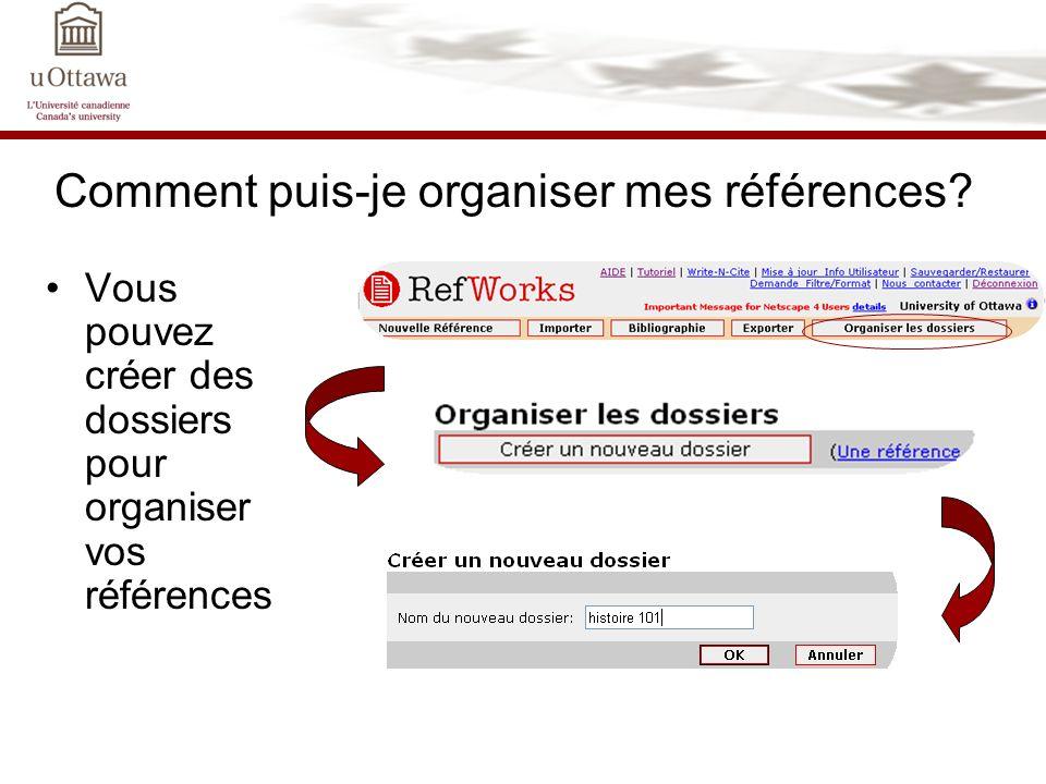 Comment puis-je organiser mes références? Vous pouvez créer des dossiers pour organiser vos références