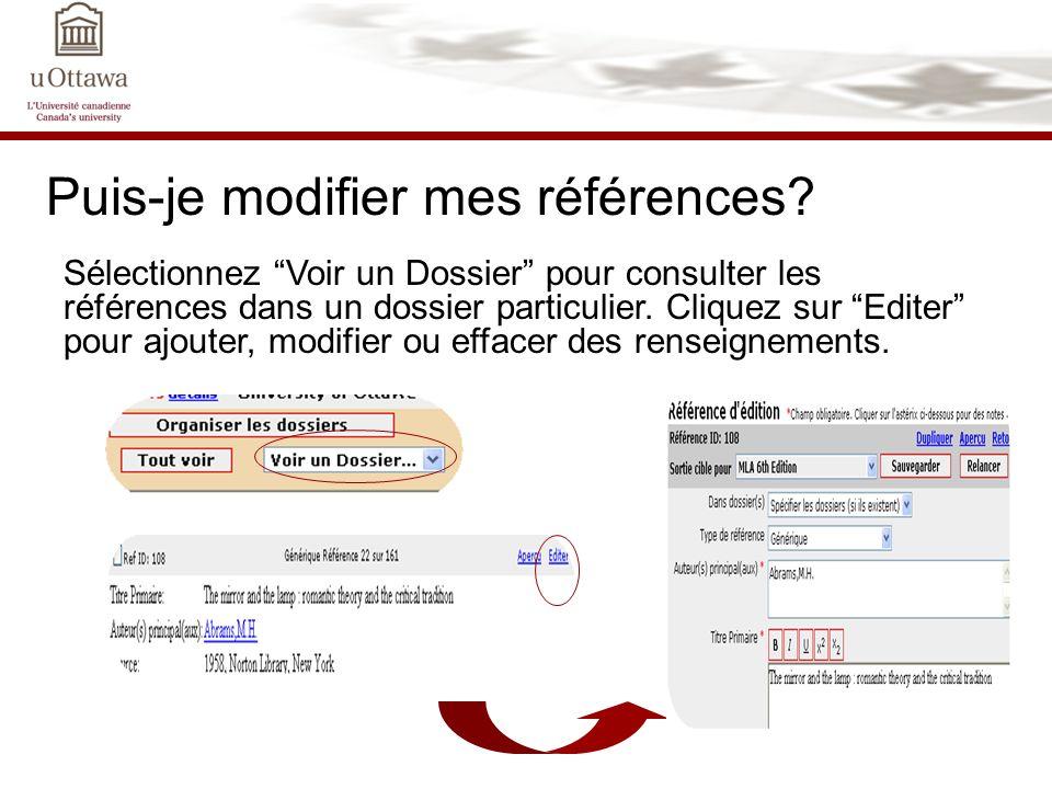 Puis-je modifier mes références? Sélectionnez Voir un Dossier pour consulter les références dans un dossier particulier. Cliquez sur Editer pour ajout