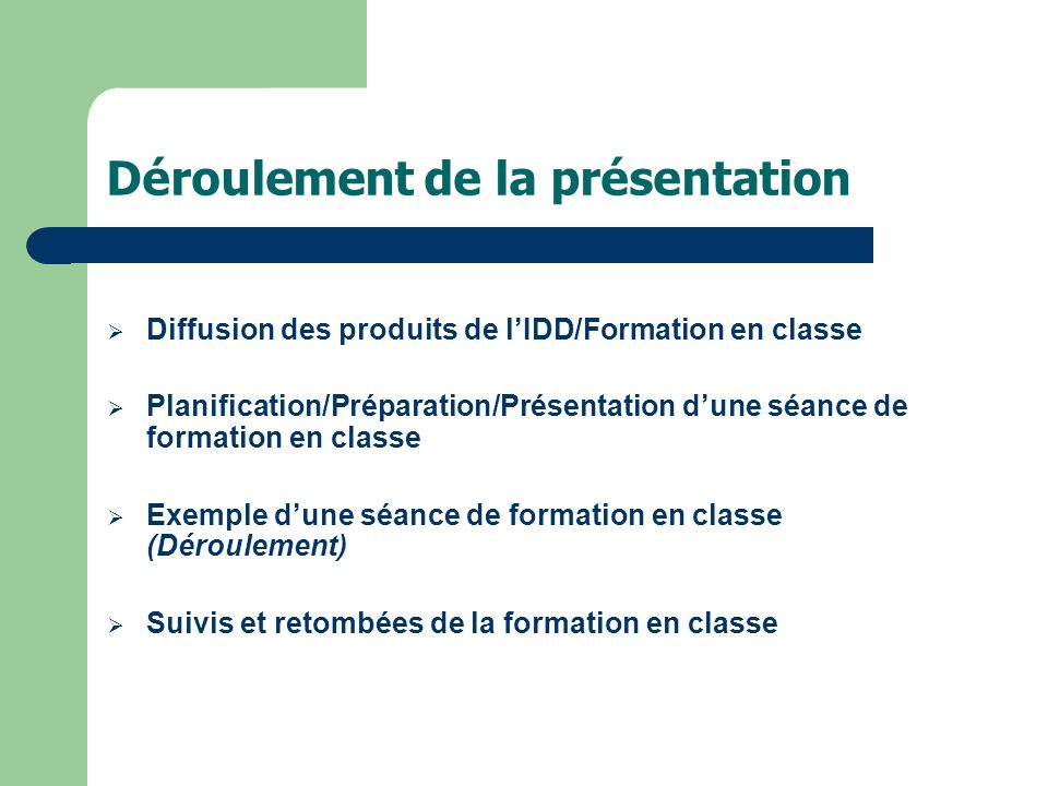 Diffusion des produits de lIDD Organisation des produits (page-ressource Produits/Publications/Recherche; outils locaux dinformation) Communication (collègues, professeurs, étudiants) Formation (individuelle, en classe)
