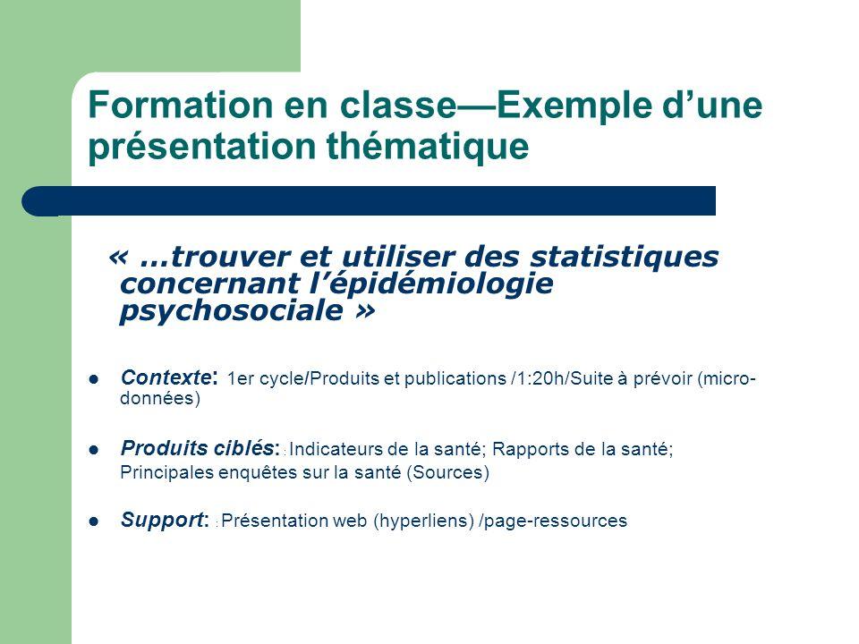 Formation en classe : Déroulement (~70 min) Introduction (~10 min) Objectifs, page-ressources, accès, formats (outils) Développement (~55 min) Produits de données agrégées/Publications/Recherche dans la collection Conclusion (~5 min) Sources de données supplémentaires (ISQ/DI)