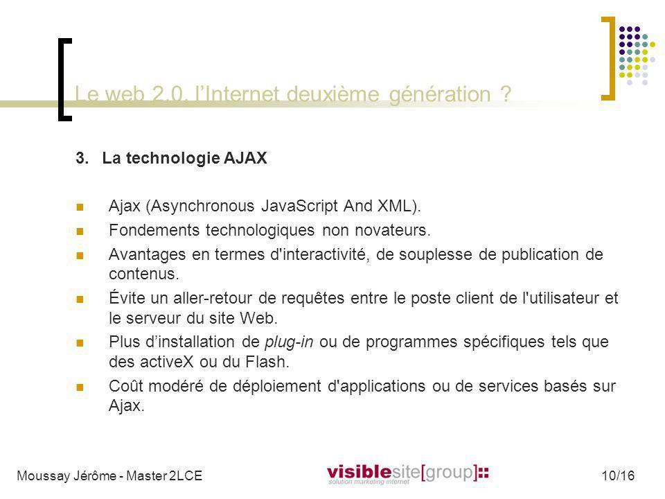 Le web 2.0, lInternet deuxième génération ? 3.La technologie AJAX Ajax (Asynchronous JavaScript And XML). Fondements technologiques non novateurs. Ava