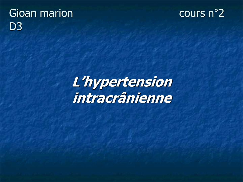 Gioan marioncours n°2 D3 Lhypertension intracrânienne