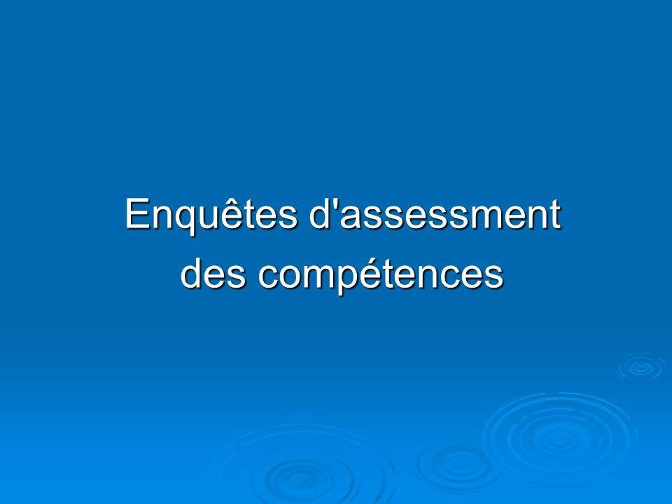 Enquêtes d assessment des compétences