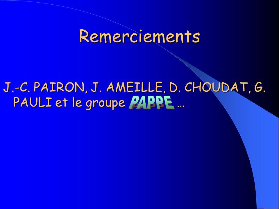 Remerciements J.-C. PAIRON, J. AMEILLE, D. CHOUDAT, G. PAULI et le groupe …