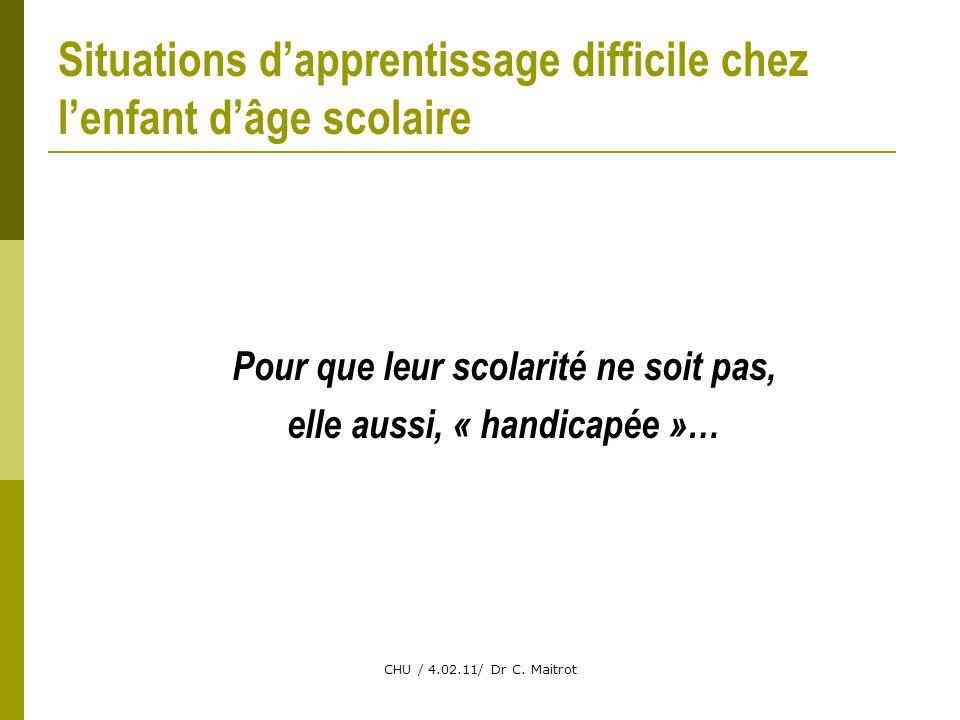 CHU / 4.02.11/ Dr C.Maitrot Lapprentissage difficile… quels enjeux.