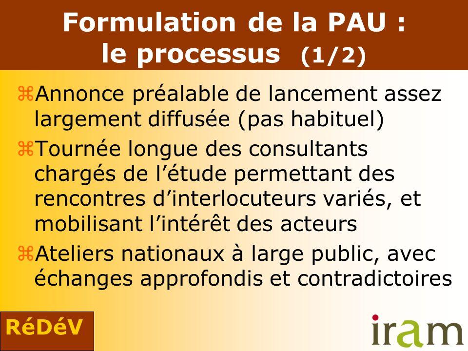 RéDéV Formulation de la PAU : le processus (1/2) zAnnonce préalable de lancement assez largement diffusée (pas habituel) zTournée longue des consultan
