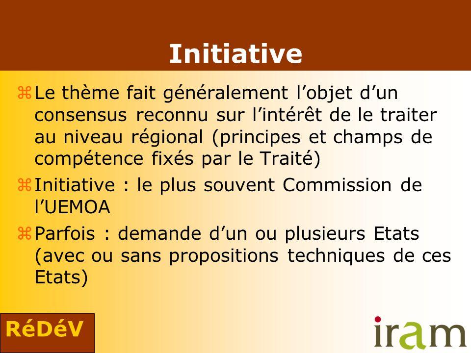 RéDéV Initiative zLe thème fait généralement lobjet dun consensus reconnu sur lintérêt de le traiter au niveau régional (principes et champs de compét