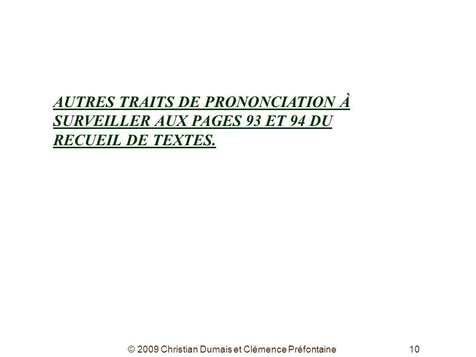 10 AUTRES TRAITS DE PRONONCIATION À SURVEILLER AUX PAGES 93 ET 94 DU RECUEIL DE TEXTES.