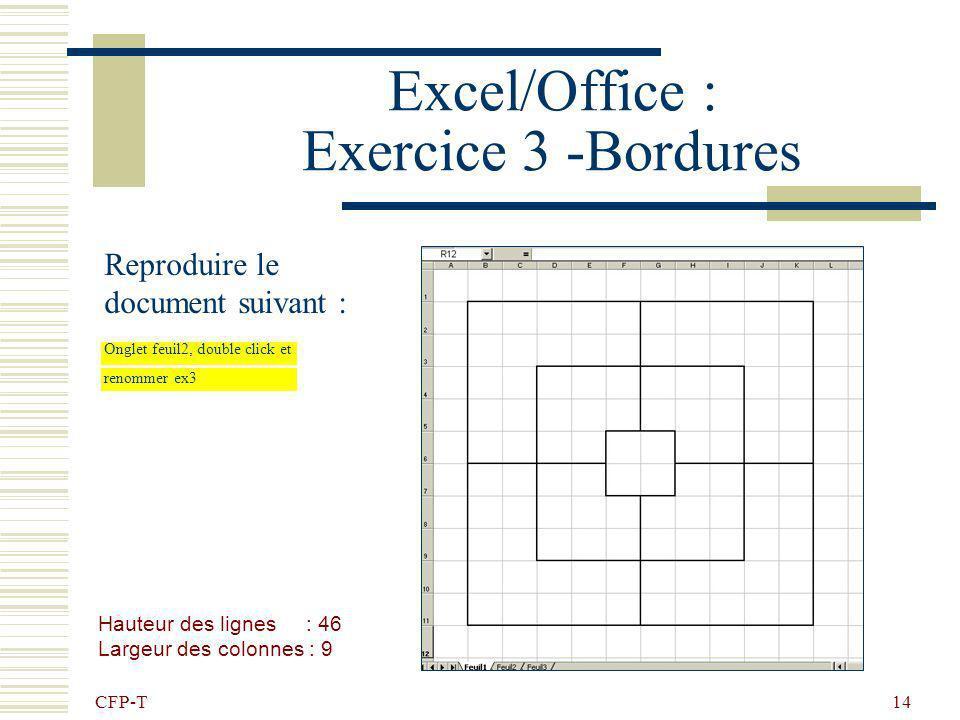CFP-T 13 Excel/Office: Exercice 2 - Bordures Reproduire le document suivant : Ouvrir un nouveau classeur et le renommer « Prénom initiation tableur »
