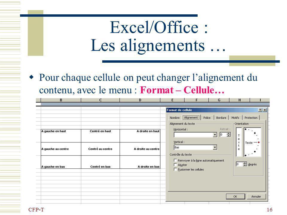 CFP-T 15 Excel/Office : Insertion/Suppression On peut insérer / supprimer des lignes et des colonnes de la manière suivante : Clic droite ici ! Choisi