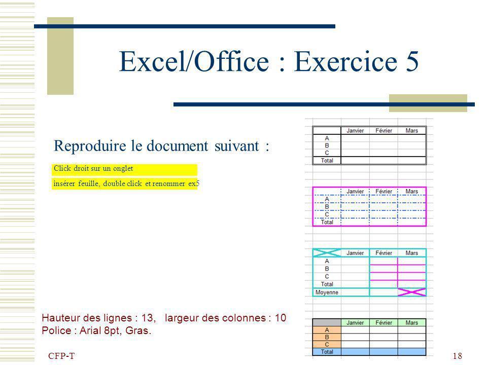 CFP-T 17 Excel/Office : Exercice 4 Reproduire le document suivant : Onglet feuil3 double click et renommer ex4 Hauteur des lignes : 40, largeur des co