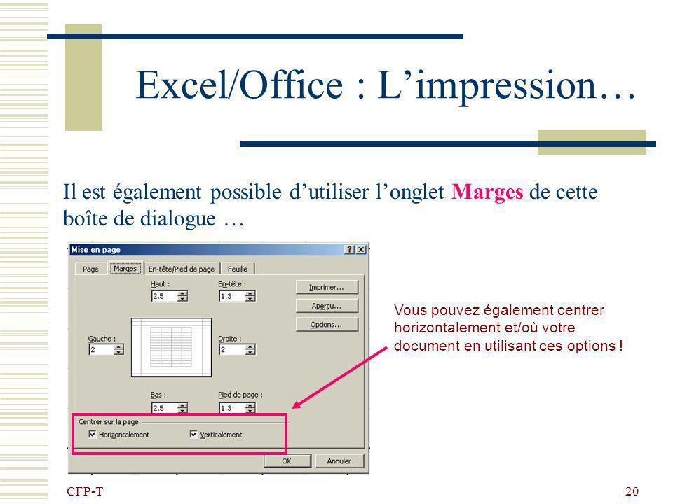 CFP-T 19 Excel/Office : Limpression… Pour configurer correctement limpression, il est nécessaire dactiver la commande : Fichier – Mise en page et de r