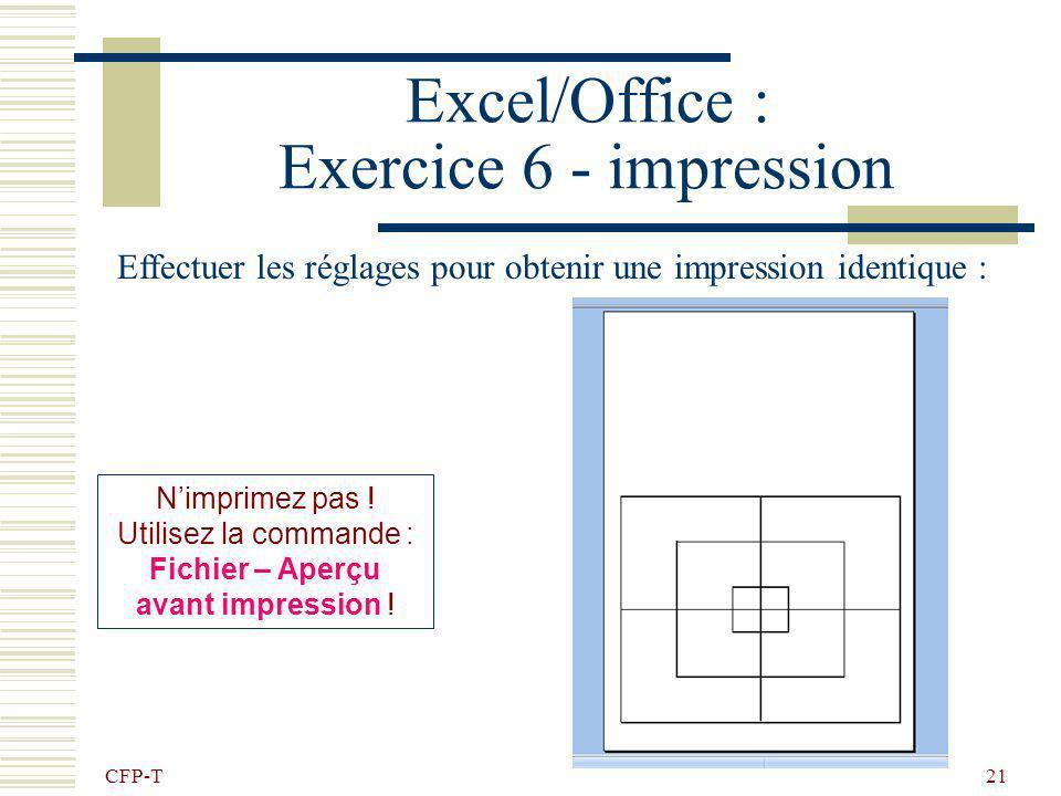 CFP-T 20 Excel/Office : Limpression… Il est également possible dutiliser longlet Marges de cette boîte de dialogue … Vous pouvez également centrer hor