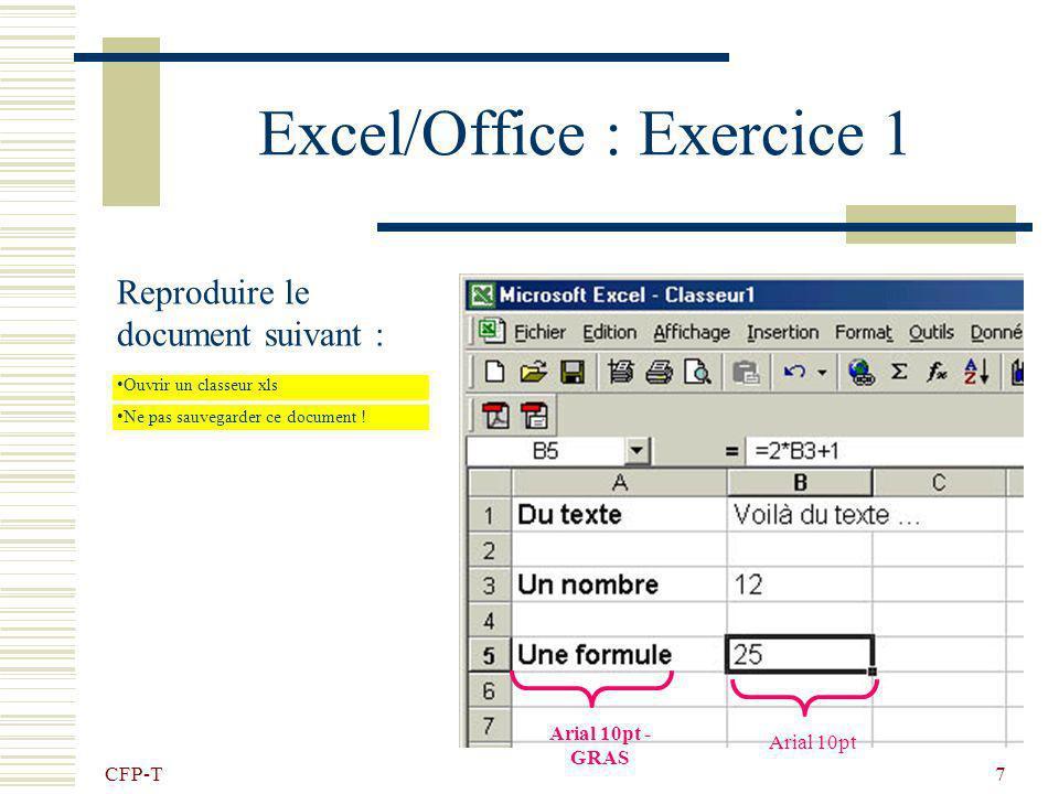 CFP-T 6 Excel/Office : Les cellules … Formule ! Résultat du calcul Référence de la cellule active ! La cellule active, est sélectionnée par un simple
