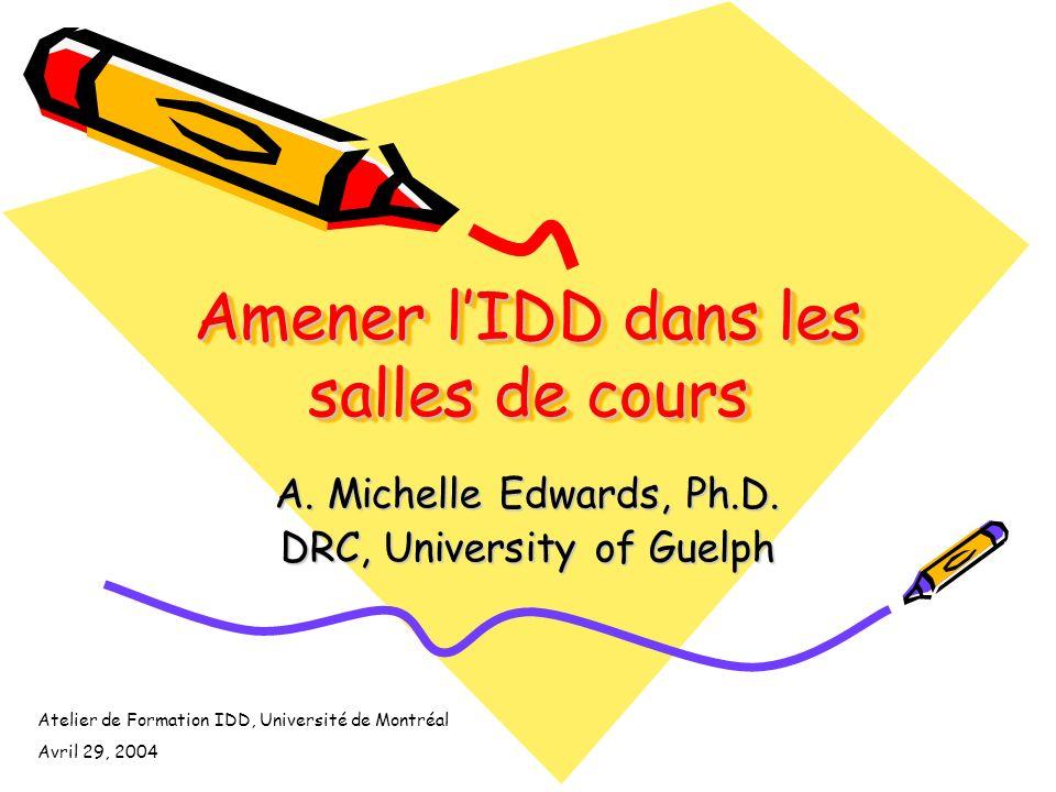 Amener lIDD dans les salles de cours A. Michelle Edwards, Ph.D.