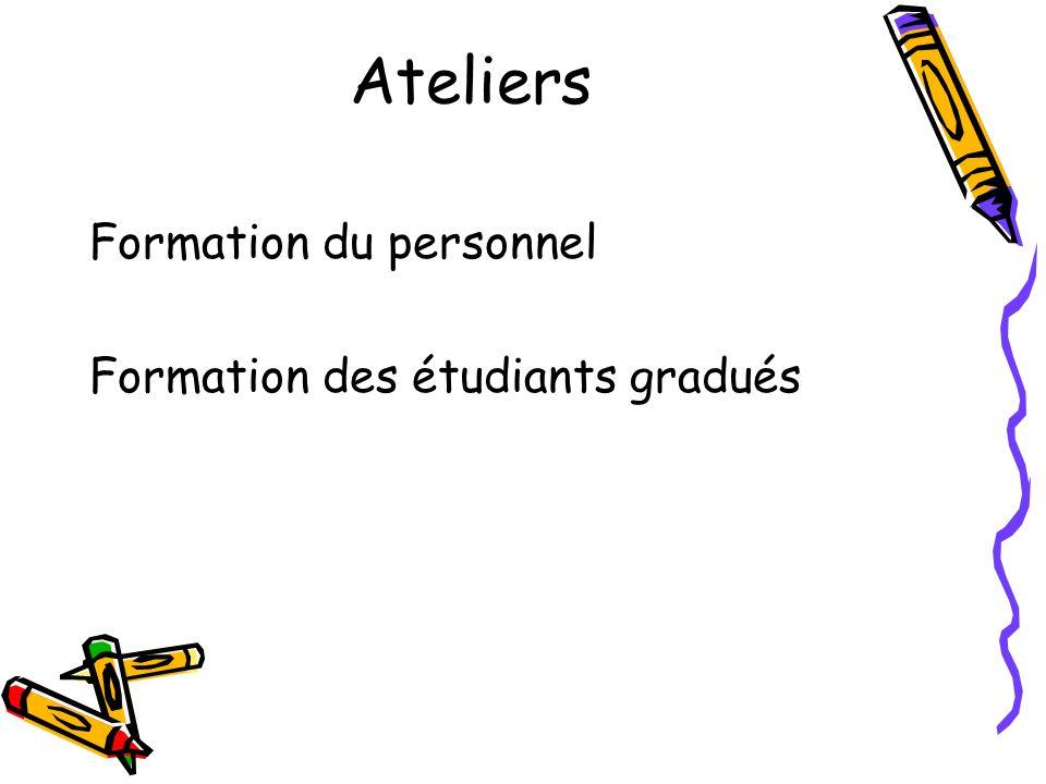 Ateliers Formation du personnel Formation des étudiants gradués
