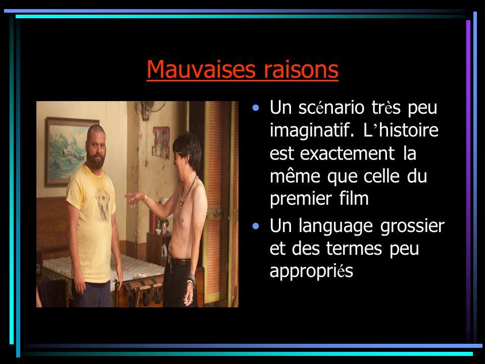 Mauvaises raisons Un sc é nario tr è s peu imaginatif.
