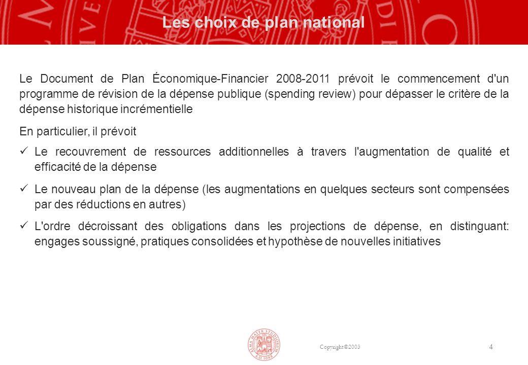 Copyright©2003 4 Les choix de plan national Le Document de Plan Économique-Financier 2008-2011 prévoit le commencement d'un programme de révision de l