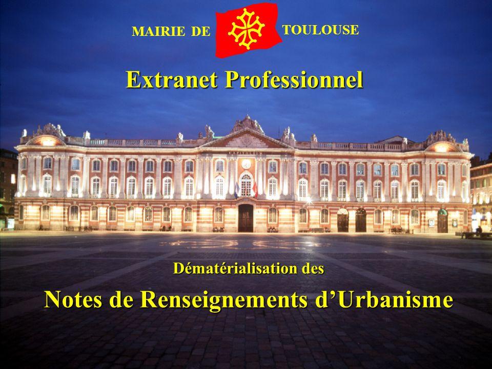 MAIRIE DE TOULOUSE Dématérialisation des Notes de Renseignements dUrbanisme Extranet Professionnel