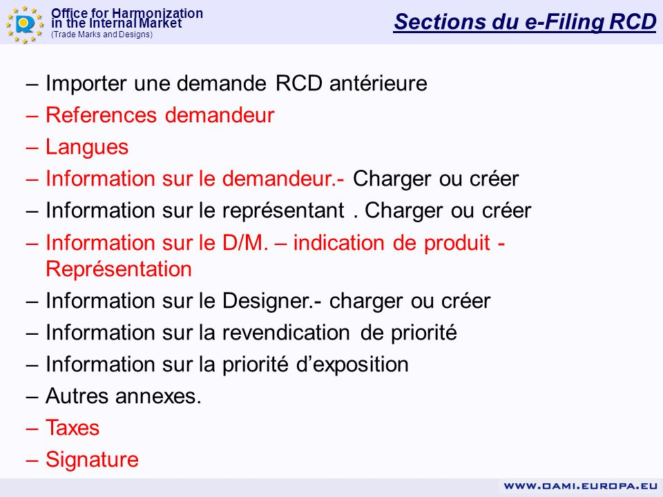 Office for Harmonization in the Internal Market (Trade Marks and Designs) Sections du e-Filing RCD –Importer une demande RCD antérieure –References de