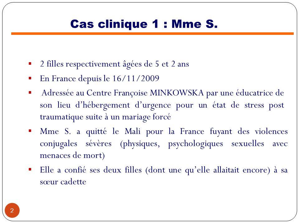 2 filles respectivement âgées de 5 et 2 ans En France depuis le 16/11/2009 Adressée au Centre Françoise MINKOWSKA par une éducatrice de son lieu dhébe
