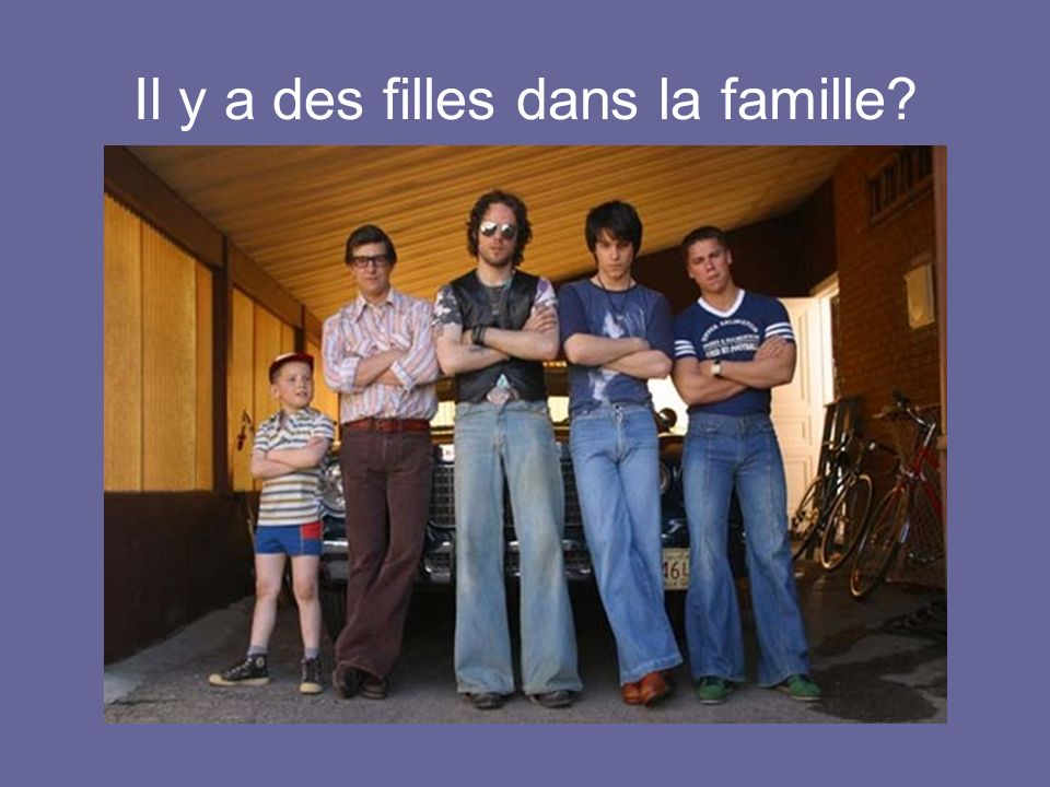 Il y a des filles dans la famille?