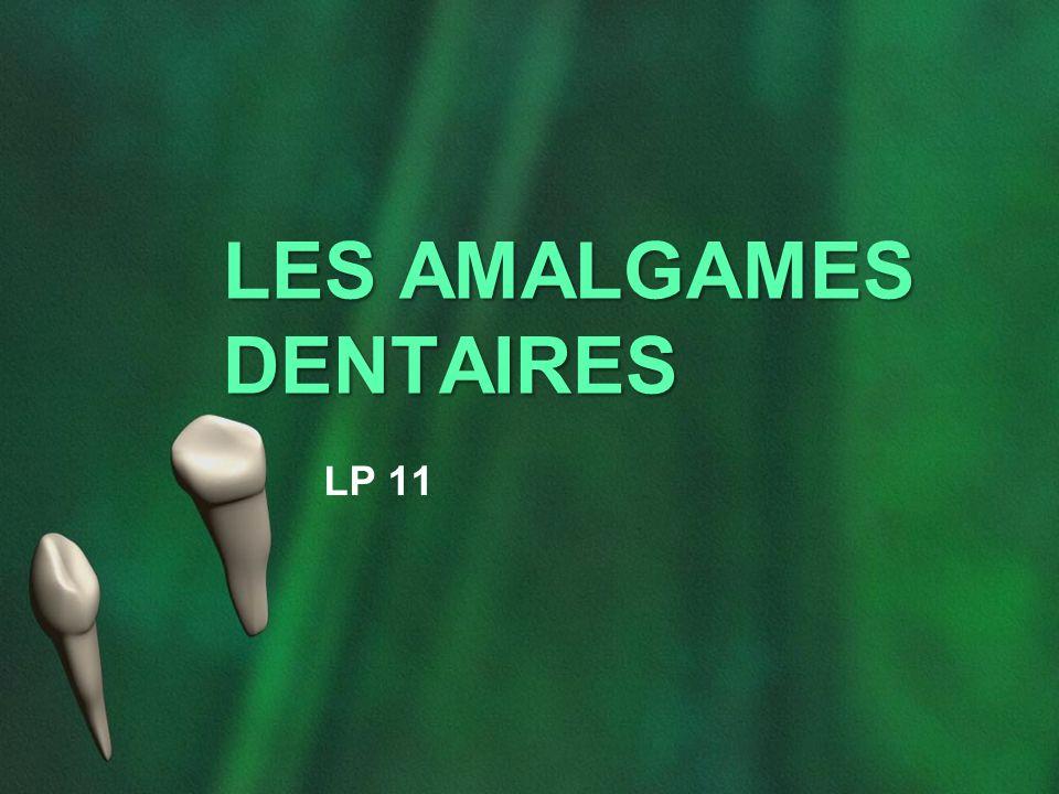 LES AMALGAMES DENTAIRES LP 11