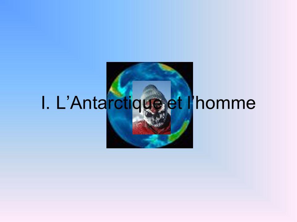 I. LAntarctique et lhomme