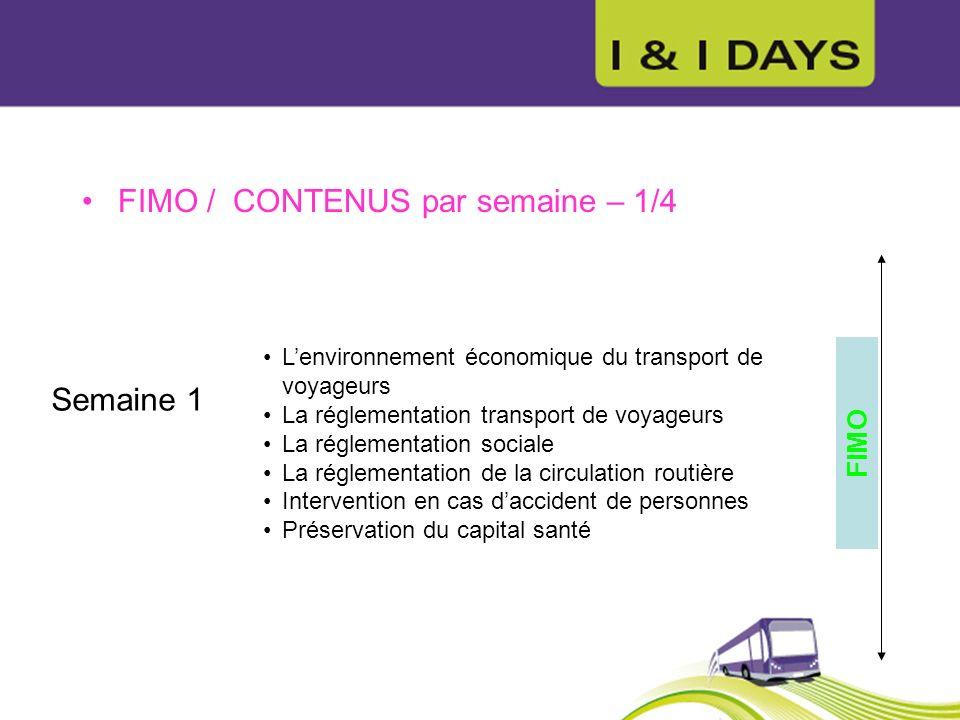 FIMO / CONTENUS par semaine – 1/4 Semaine 1 Lenvironnement économique du transport de voyageurs La réglementation transport de voyageurs La réglementa