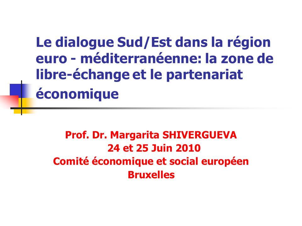 Le dialogue Sud/Est dans la région euro - méditerranéenne: la zone de libre-échange et le partenariat économique Prof.