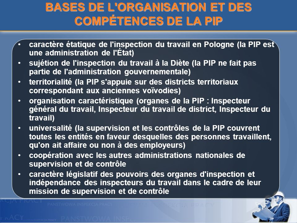 BASES DE L'ORGANISATION ET DES COMPÉTENCES DE LA PIP caractère étatique de l'inspection du travail en Pologne (la PIP est une administration de l'État