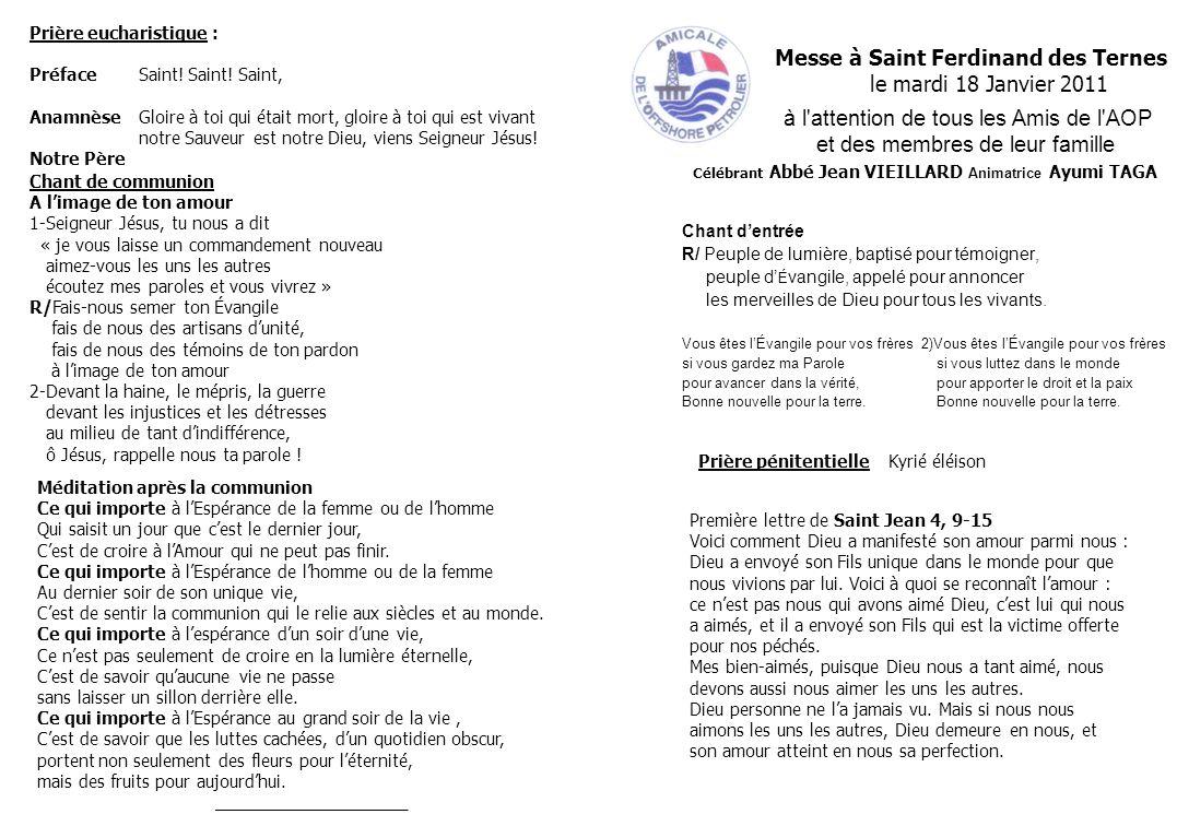 Messe à Saint Ferdinand des Ternes le mardi 18 Janvier 2011 à l'attention de tous les Amis de l'AOP et des membres de leur famille Célébrant Abbé Jean