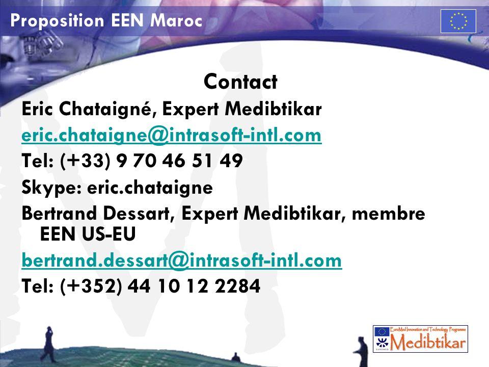 M Proposition EEN Maroc Contact Eric Chataigné, Expert Medibtikar eric.chataigne@intrasoft-intl.com Tel: (+33) 9 70 46 51 49 Skype: eric.chataigne Bertrand Dessart, Expert Medibtikar, membre EEN US-EU bertrand.dessart@intrasoft-intl.com Tel: (+352) 44 10 12 2284