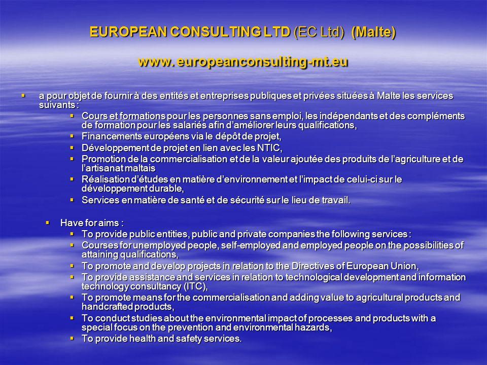 EUROPEAN CONSULTING LTD (EC Ltd) (Malte) www. europeanconsulting-mt.eu a pour objet de fournir à des entités et entreprises publiques et privées situé