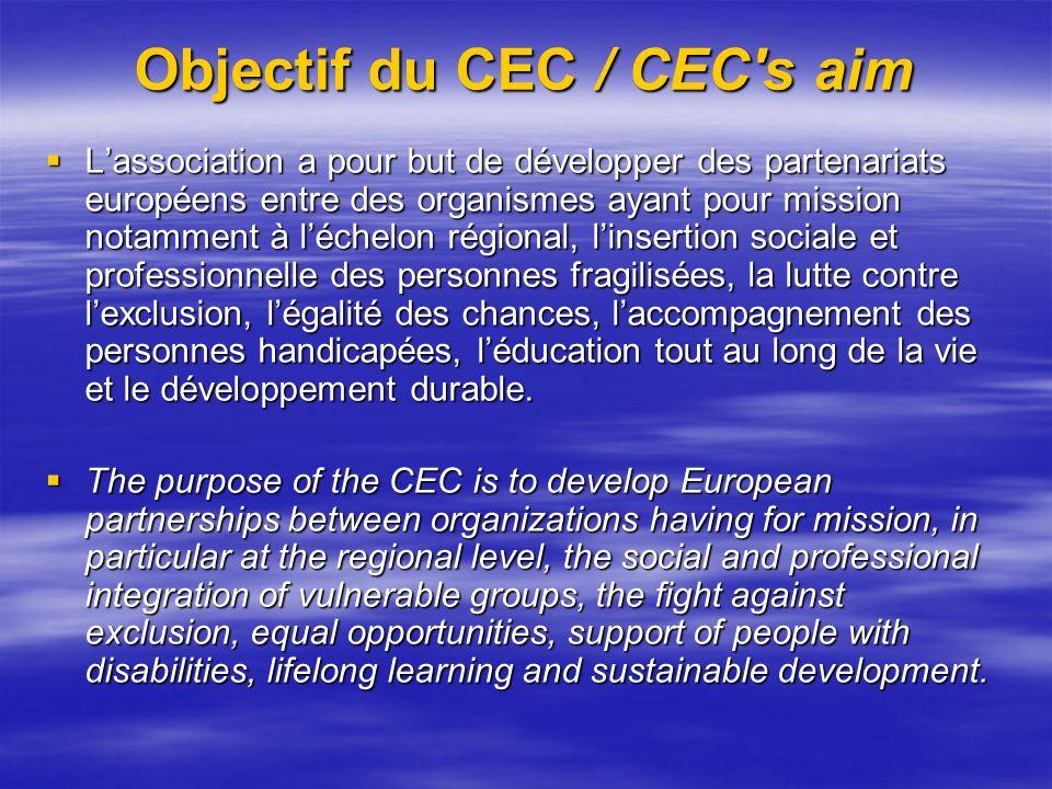 Objectif du CEC / CEC's aim Lassociation a pour but de développer des partenariats européens entre des organismes ayant pour mission notamment à léche