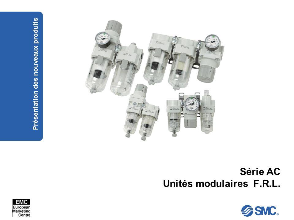 Série AC Unités modulaires F.R.L. Présentation des nouveaux produits
