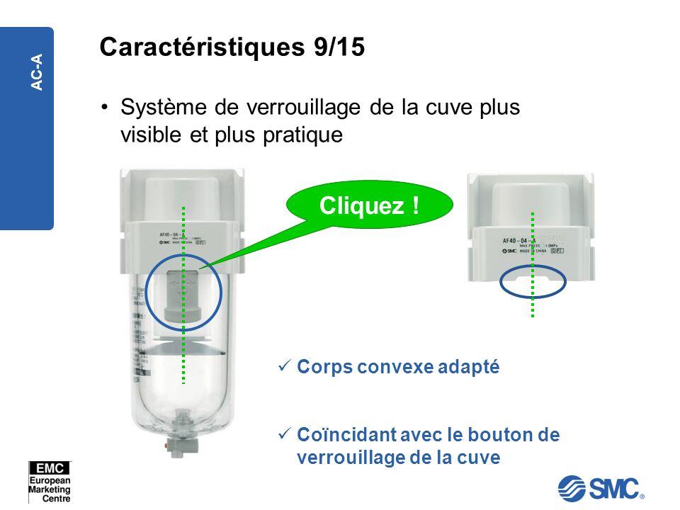 AC-A Caractéristiques 9/15 Corps convexe adapté Coïncidant avec le bouton de verrouillage de la cuve Système de verrouillage de la cuve plus visible e