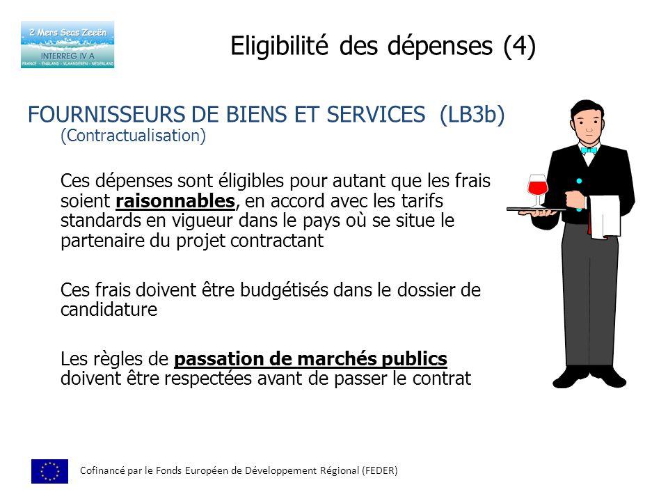 Eligibilité des dépenses (4) Cofinancé par le Fonds Européen de Développement Régional (FEDER) FOURNISSEURS DE BIENS ET SERVICES (LB3b) (Contractualis