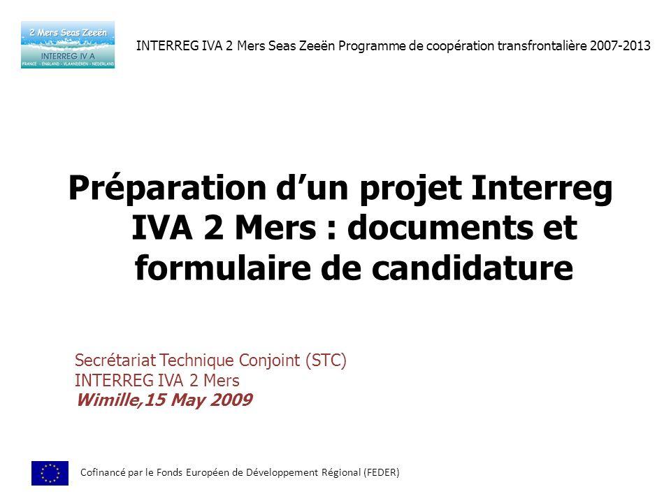 INTERREG IVA 2 Mers Seas Zeeën Programme de coopération transfrontalière 2007-2013 Cofinancé par le Fonds Européen de Développement Régional (FEDER) P