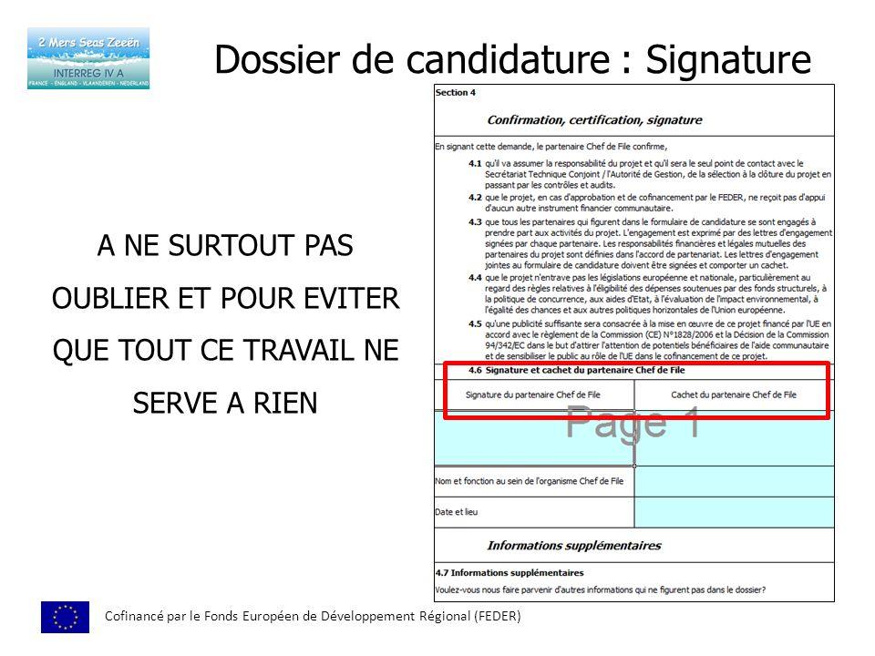 Dossier de candidature : Signature Cofinancé par le Fonds Européen de Développement Régional (FEDER) A NE SURTOUT PAS OUBLIER ET POUR EVITER QUE TOUT