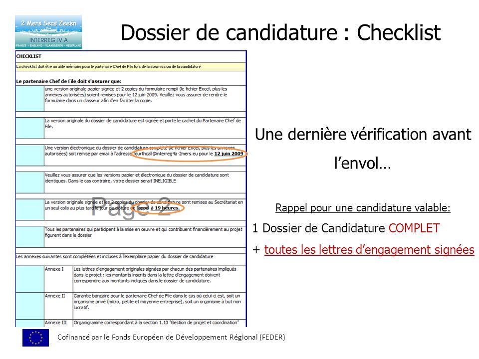 Dossier de candidature : Checklist Cofinancé par le Fonds Européen de Développement Régional (FEDER) Une dernière vérification avant lenvol… Rappel po