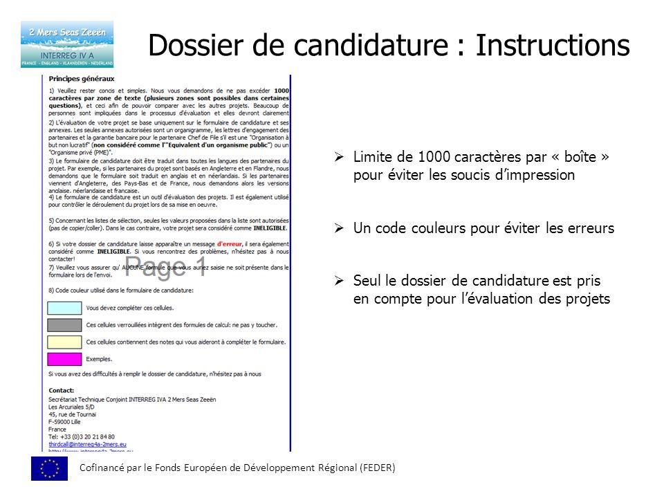 Dossier de candidature : Instructions Cofinancé par le Fonds Européen de Développement Régional (FEDER) Limite de 1000 caractères par « boîte » pour é