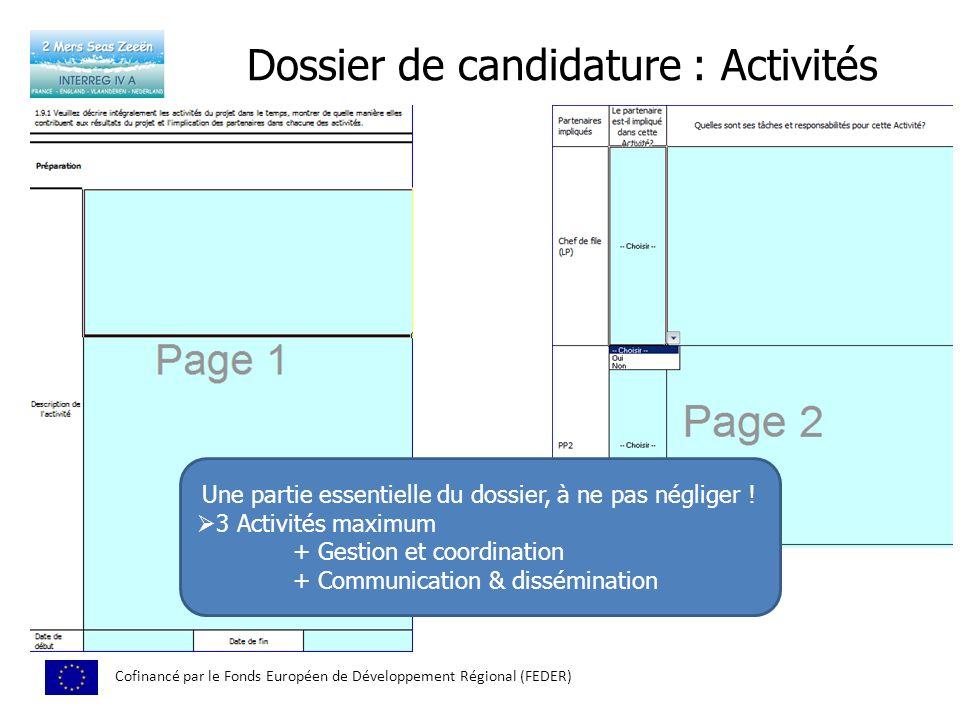 Dossier de candidature : Activités Cofinancé par le Fonds Européen de Développement Régional (FEDER) Une partie essentielle du dossier, à ne pas négli