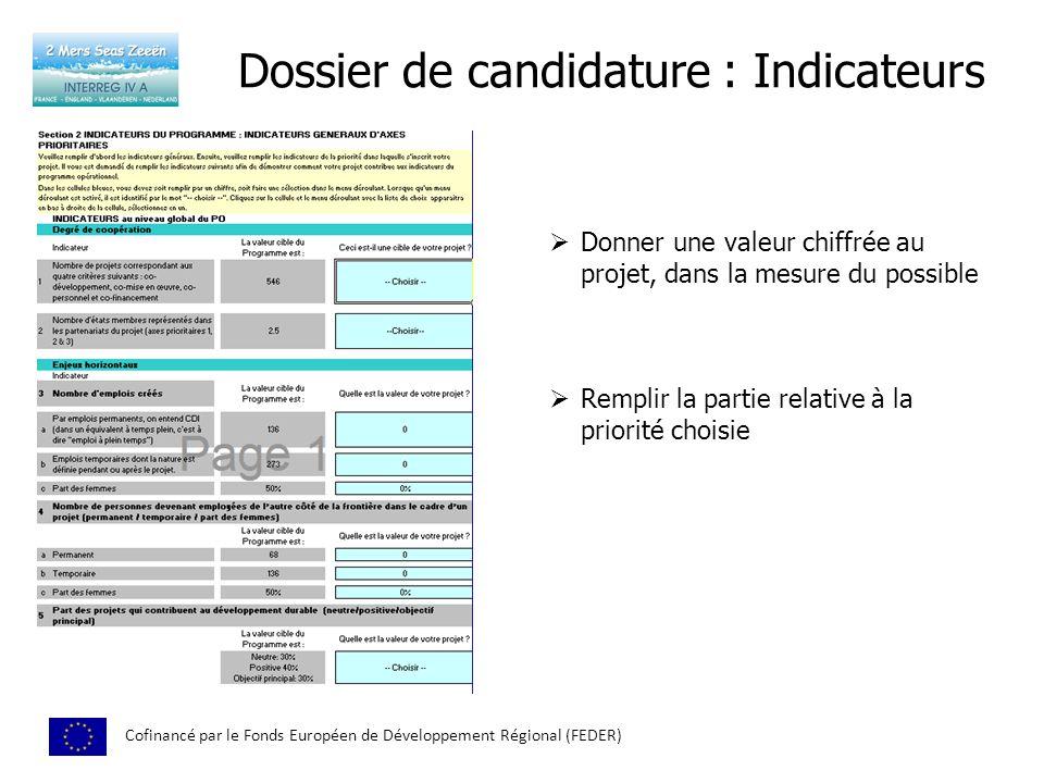Dossier de candidature : Indicateurs Cofinancé par le Fonds Européen de Développement Régional (FEDER) Donner une valeur chiffrée au projet, dans la m
