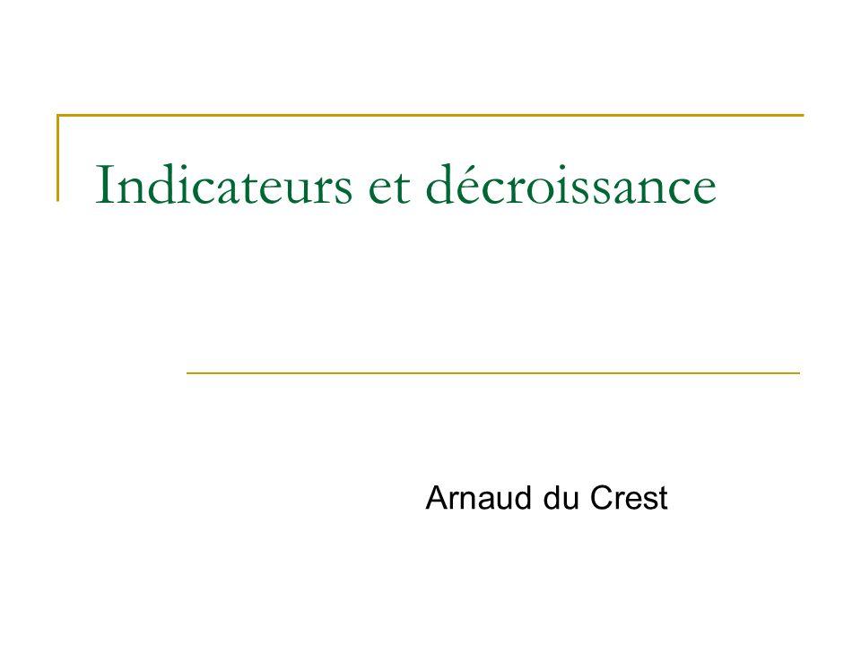 Indicateurs et décroissance Arnaud du Crest