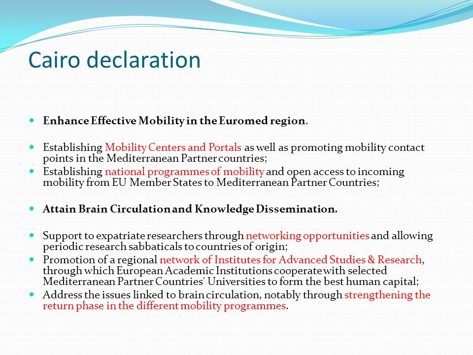 Cairo declaration Enhance Effective Mobility in the Euromed region. Establishing Mobility Centers and Portals as well as promoting mobility contact po